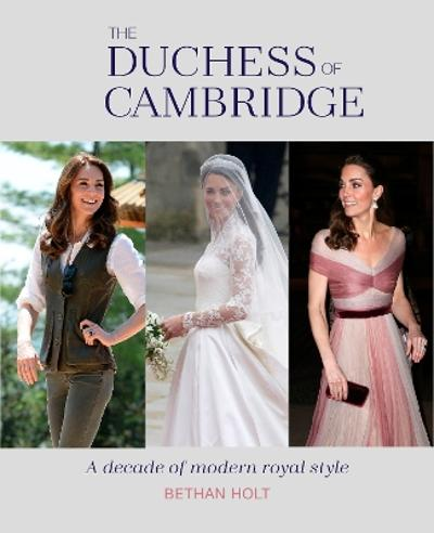 The Duchess of Cambridge - Bethan Holt
