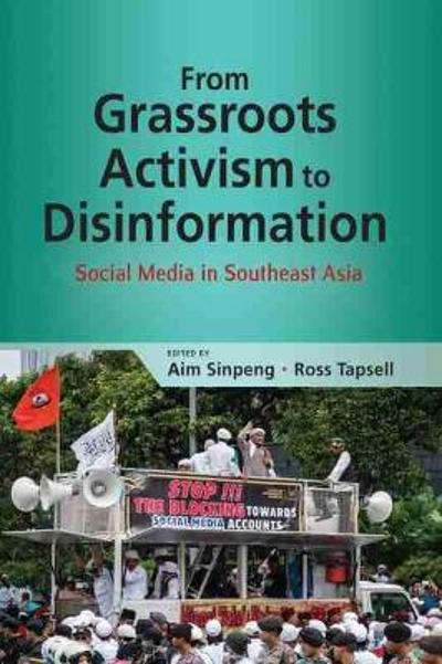 From Grassroots Activism to Disinformation - Aim Sinpeng