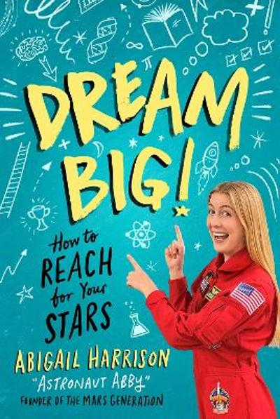 Dream Big! - Abigail Harrison
