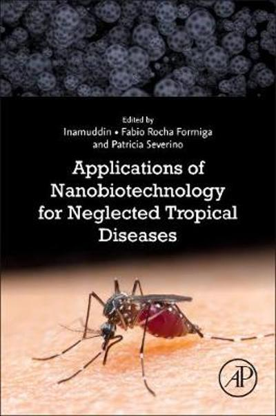 Applications of Nanobiotechnology for Neglected Tropical Diseases - Fabio Rocha Formiga
