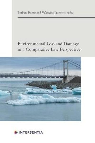 Environmental Loss and Damage in a Comparative Law Perspective - Barbara Pozzo
