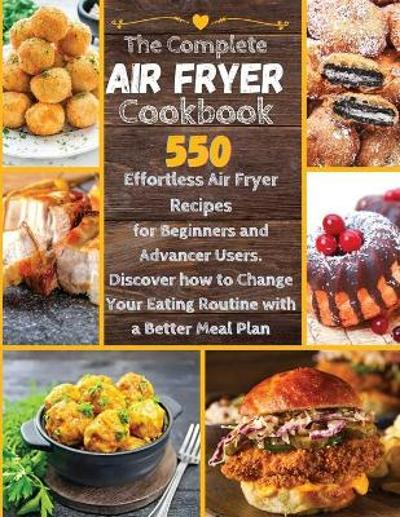 The Complete Air Fryer Cookbook - Patricia White