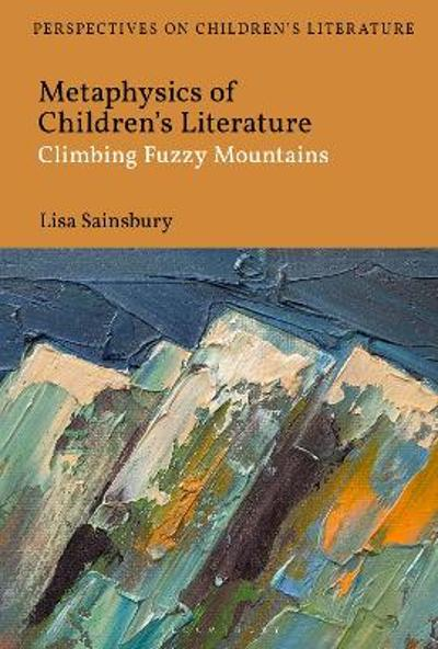 Metaphysics of Children's Literature - Dr Lisa Sainsbury