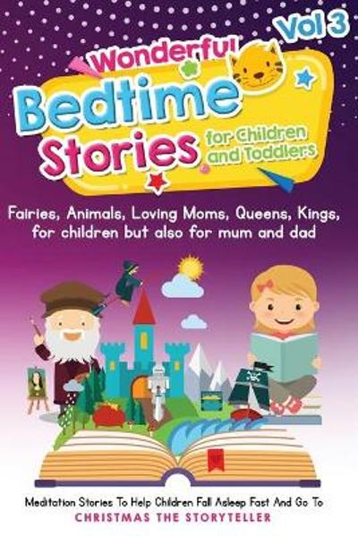 Wonderful bedtime stories for Children and Toddlers 3 - Christmas The Storyteller