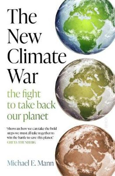 The New Climate War - Michael E. Mann