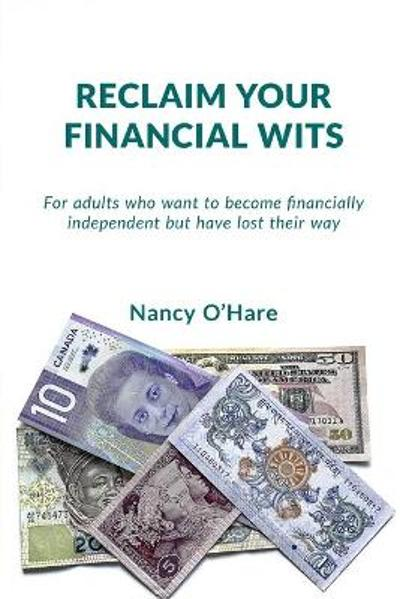 Reclaim your Financial Wits - Nancy O'Hare
