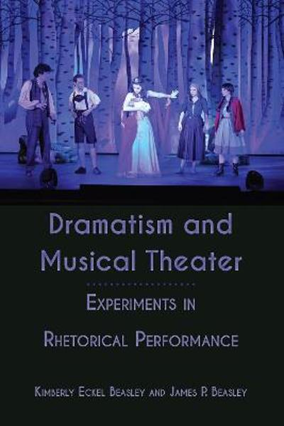 Dramatism and Musical Theater - Kimberly Eckel Beasley