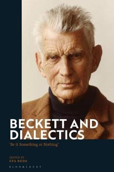 Beckett and Dialectics - Eva Ruda