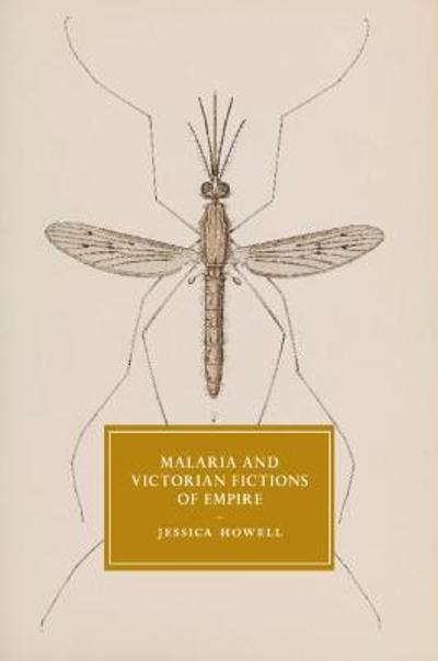 Malaria and Victorian Fictions of Empire - Jessica Howell