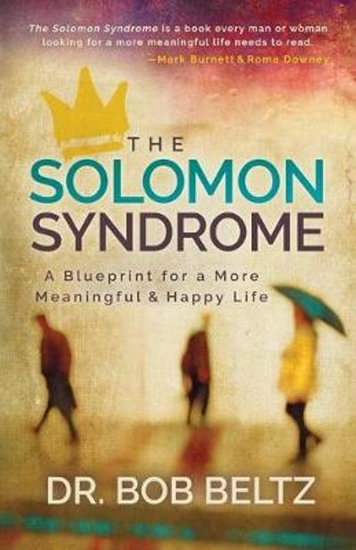 The Solomon Syndrome - Dr. Bob Beltz