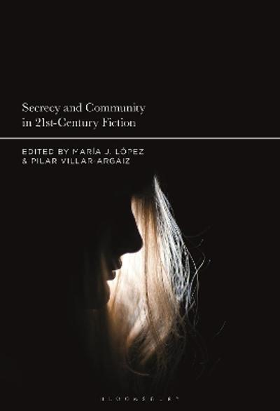 Secrecy and Community in 21st-Century Fiction - Dr. Maria J. Lopez