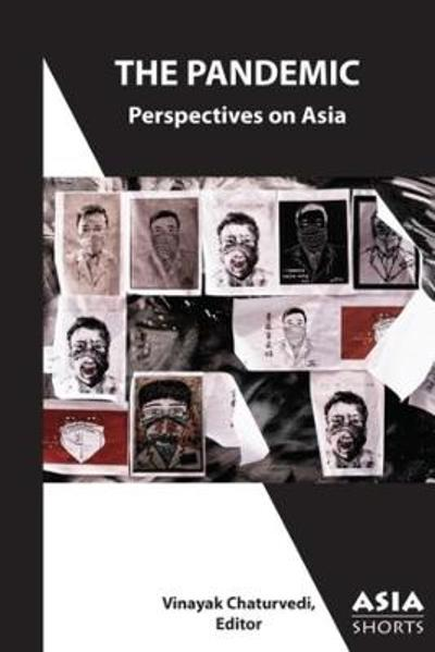 The Pandemic - Perspectives on Asia - Vinayak Chaturvedi