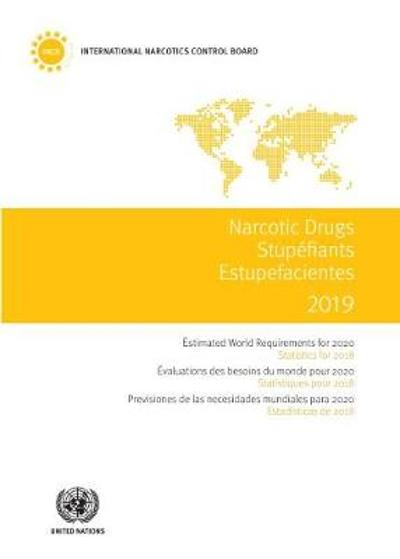 Narcotic drugs 2019 - United Nations: Office on Drugs and Crime