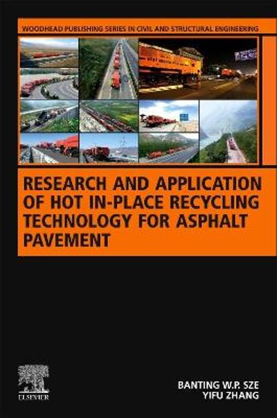 Research and Application of Hot In-Place Recycling Technology for Asphalt Pavement - Banting W.P. Sze
