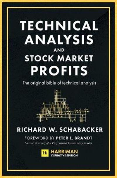 Technical Analysis and Stock Market Profits (Harriman Definitive Edition) - Richard Schabacker
