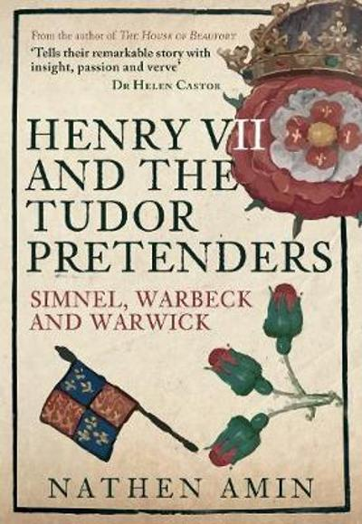 Henry VII and the Tudor Pretenders - Nathen Amin
