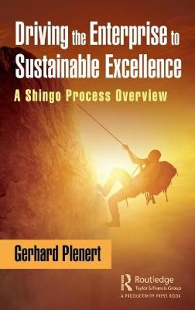 Driving the Enterprise to Sustainable Excellence - Gerhard Plenert