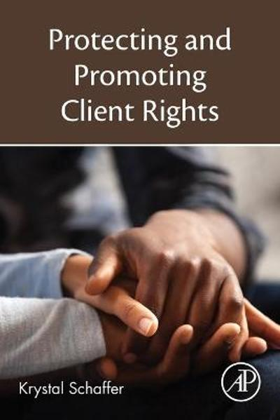 Protecting and Promoting Client Rights - Krystal Schaffer