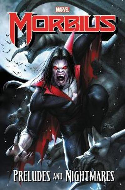 Morbius: Preludes And Nightmares - Dan Slott