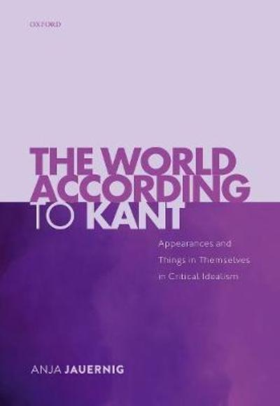 The World According to Kant - Anja Jauernig