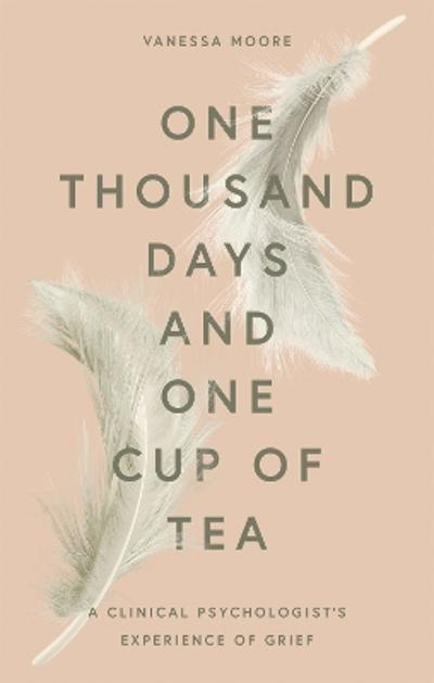 One Thousand Days and One Cup of Tea - Vanessa Moore