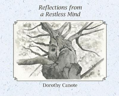 Reflections from a Restless Mind - Dorothy C Canote