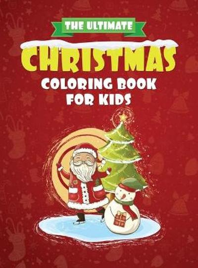 The Ultimate Christmas Coloring Book for Kids - Kid Lab