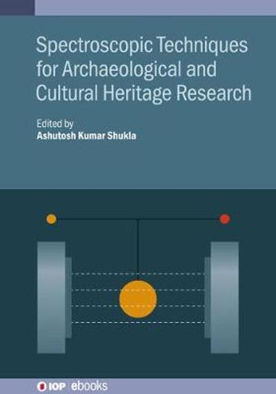 Spectroscopic Techniques for Archaeological and Cultural Heritage Research - Ashutosh Kumar Shukla