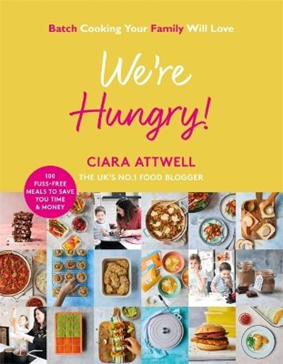 We're Hungry! - Ciara Attwell