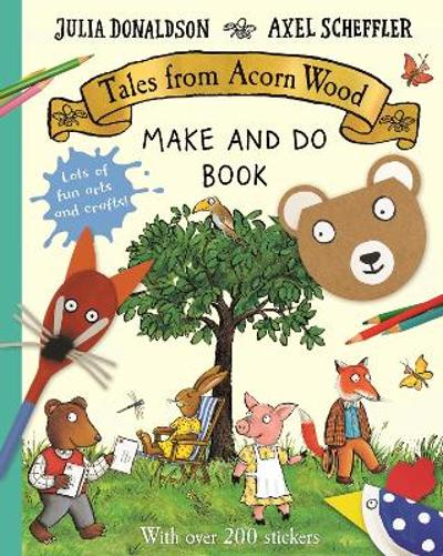 Tales from Acorn Wood Make and Do Book - Julia Donaldson