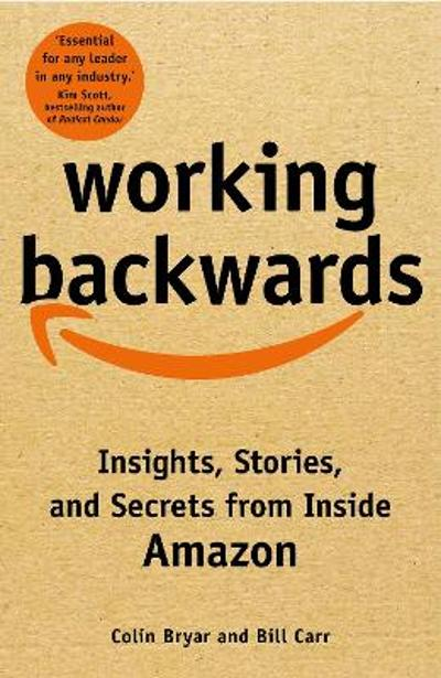 Working Backwards - Colin Bryar
