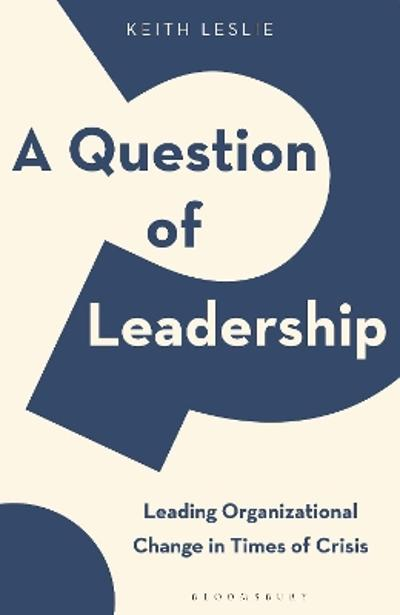 A Question of Leadership - Keith Leslie