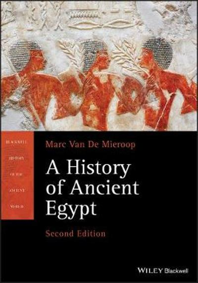 A History of Ancient Egypt - Marc Van De Mieroop