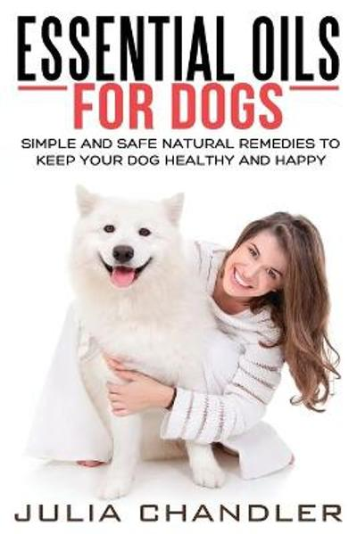 Essential Oils for Dogs - Julia Chandler