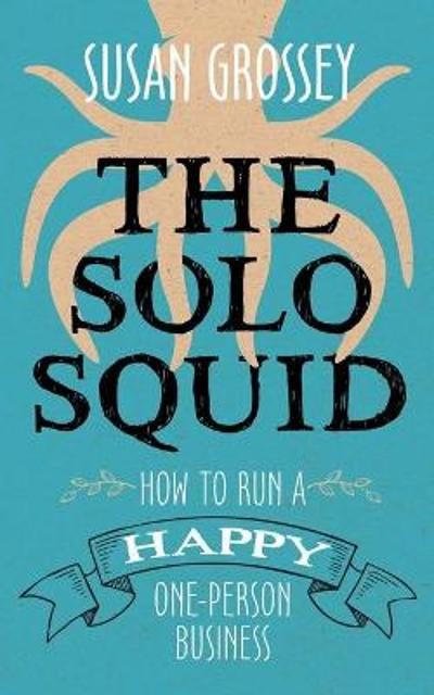 The Solo Squid - Susan Grossey