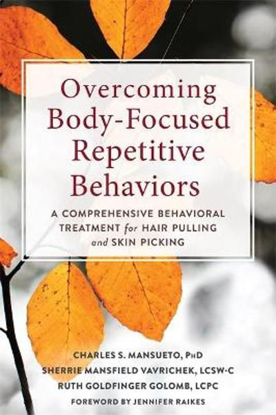 Overcoming Body-Focused Repetitive Behaviors - Charles Mansueto