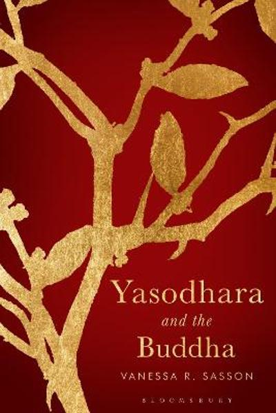 Yasodhara and the Buddha - Vanessa R. Sasson