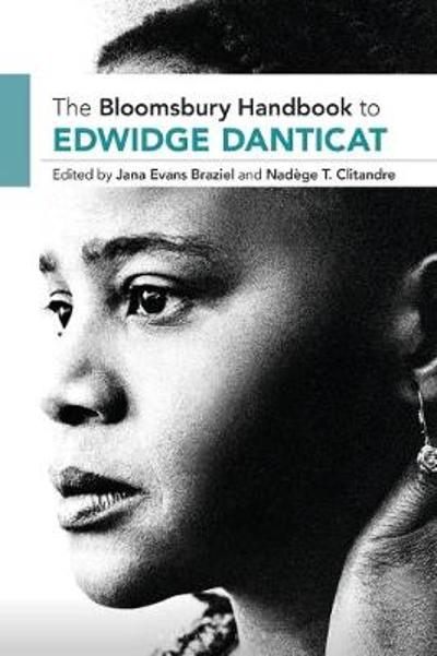 The Bloomsbury Handbook to Edwidge Danticat - Professor Jana Evans Braziel