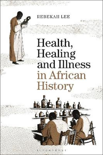 Health, Healing and Illness in African History - Dr Rebekah Lee