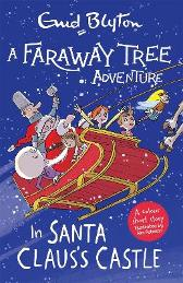 A Faraway Tree Adventure: In Santa Claus's Castle - Enid Blyton