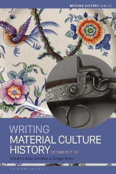 Writing Material Culture History - Dr Anne Gerritsen