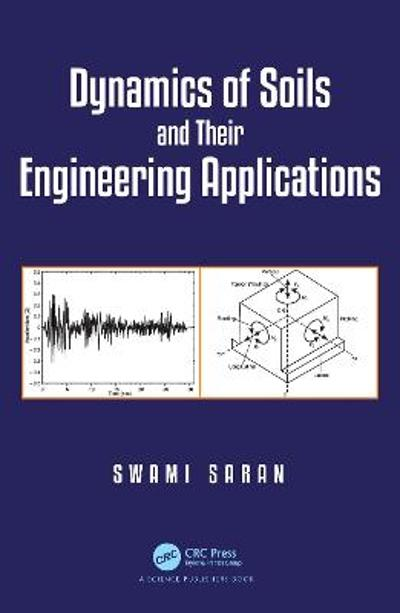 Dynamics of Soils and Their Engineering Applications - Swami Saran