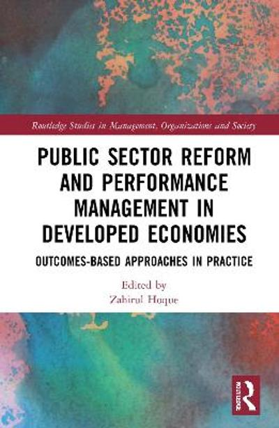 Public Sector Reform and Performance Management in Developed Economies - Zahirul Hoque
