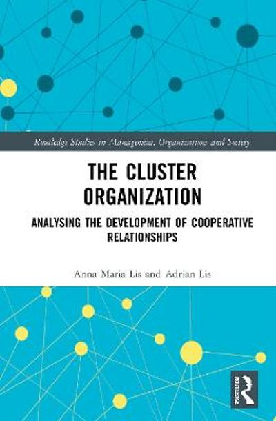 The Cluster Organization - Anna Maria Lis