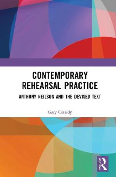 Contemporary Rehearsal Practice - Gary Cassidy
