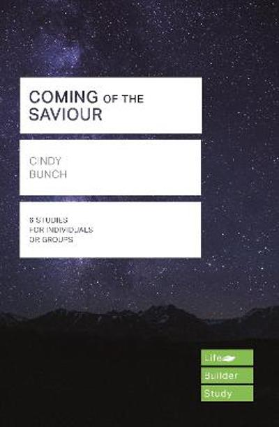 Coming of the Saviour (Lifebuilder Study Guides) - Cindy Bunch