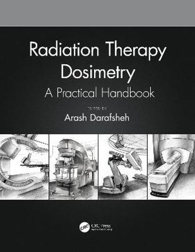 Radiation Therapy Dosimetry - Arash Darafsheh
