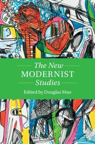 The New Modernist Studies - Douglas Mao