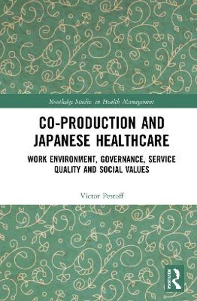 Co-production and Japanese Healthcare - Victor A. Pestoff