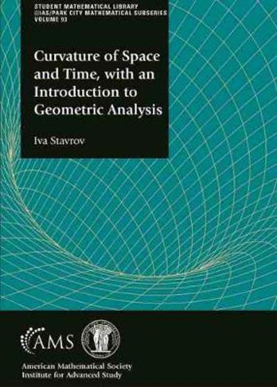 Curvature of Space and Time, with an Introduction to Geometric Analysis - Iva Stavrov